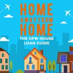 Home Away From Home The Ofw House Loan Guide