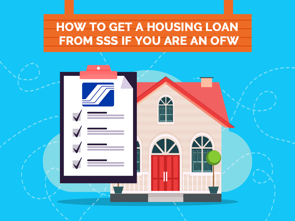 How To Get A Housing Loan From Sss If You Are An Ofw